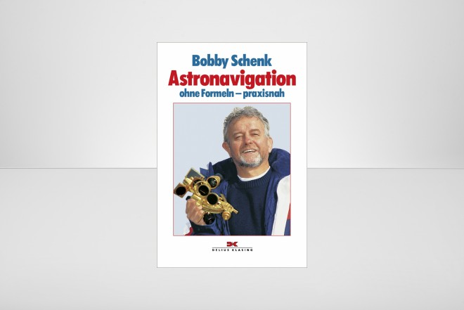 Bobby Schenk - Astronavigation ohne Formeln - praxisnah *German*